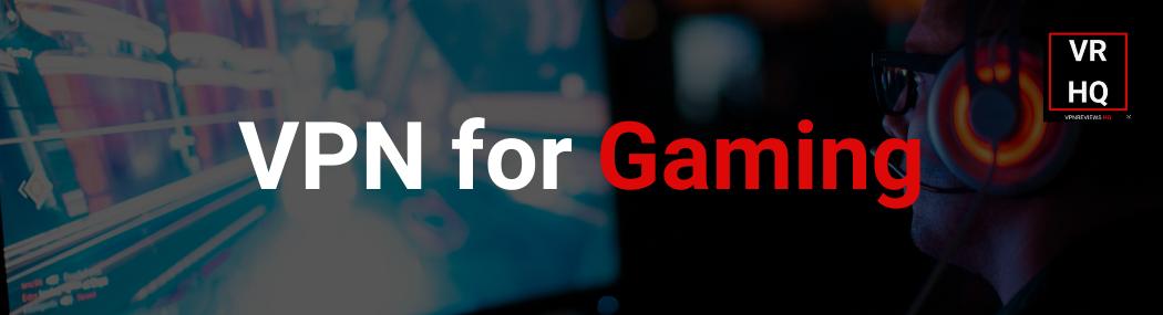 VPN for Gaming
